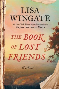 The Book of Lost Friends by Lisa Wingate. Everything you need to know: book description, quotes from the book, about the author and much more. Books And Tea, I Love Books, Book Club Books, Book Lists, New Books, The Book, Good Books, Books To Read, Book Nerd