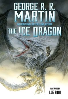 Ten Stories Written By George R. R. Martin That Are Just As Good as Game Of Thrones - The Ice Dragon (1980)
