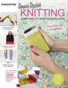 Issue 7 of our collection. Order your subscription today! po.st/letsgetknitting #SimpleStylishKnitting #tote #legwarmers #craft