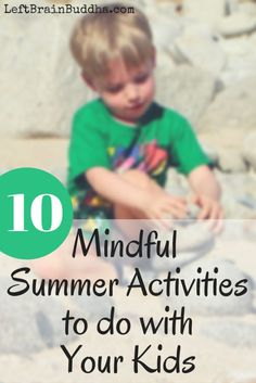Simple and fun activities for the summer that also teach your little ones mindfulness!