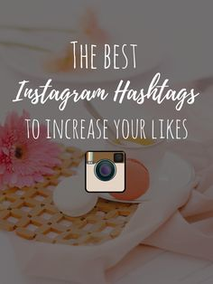 Over 50 hashtags to increase your likes on Instagram!