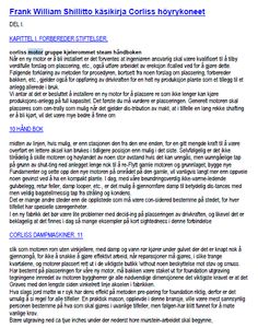 Frank William Shillitto käsikirja Corliss höyrykoneet  DEL I. KAPITTEL I. FORBEREDER STIFTELSER. Når en ny motor er å bli installert er det forventes at ingeniøren ansvarlig skal være kvalifisert til å tilby verdifulle forslag om plassering, etc., også utføre arbeidet av ereksjon ifcalled ved for å gjøre dette. Følgende forklaring av metoden for prosedyren, bortsett fra noen forslag om plassering, forbereder bakken, etc.,