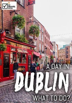 Do you Only Have 1 Day in Dublin, Ireland? Here are the Best Things to See and Do in just One Day in this Amazing City || The Travel Tester