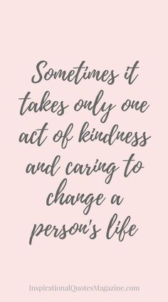 Inspirational Quote about Life and Kindness - Visit us at InspirationalQuotesMagazine.com for the best inspirational quotes!