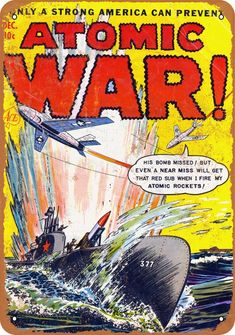 """Cover of """"Atomic War!"""" comic book, December (Large Version) - Pictures and Illustrations - Linus Pauling and the International Peace Movement Comic Book Covers, Comic Books Art, Book Art, Ace Comics, Sci Fi Comics, Protest Posters, Protest Signs, Nuclear War, Nuclear Apocalypse"""