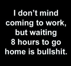 That'S why it's called work xd haha funny, funny as hell, hilarious, sarcastic Sarcastic Quotes, Funny Quotes, Life Quotes, Funny Memes, Work Humor Quotes, Witty Sayings, Crazy Quotes, Qoutes, Funny As Hell