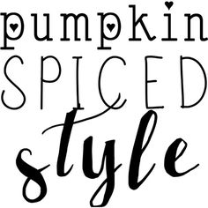 Pumpkin Spice Style text ❤ liked on Polyvore featuring words, text, filler, phrase, quotes and saying