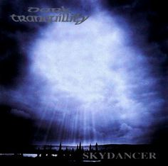 Skydancer Dark Tranquillity The most played album of my youth