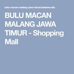 BULU MACAN MALANG JAWA TIMUR - Shopping Mall