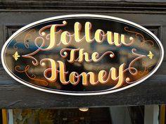 Follow The Honey - bestdressedsigns.com