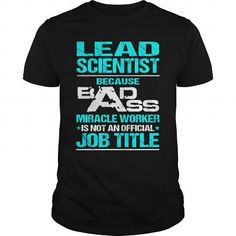 LEAD SCIENTIST T Shirts, Hoodies. Check price ==► https://www.sunfrog.com/LifeStyle/LEAD-SCIENTIST-110167216-Black-Guys.html?41382