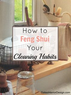How to Feng Shui Your Cleaning Habits. Are you using harsh chemicals to clean your home? Those cleaners are not only toxic to your family but to your pets. Here is a list of great DIY cleaning recipes to feng shui your cleaning habits quickly and affordably. | GatesInteriordesign.com