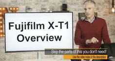 Fujifilm X-T1 Overview: How to Use Most Fuji X-Mount Cameras