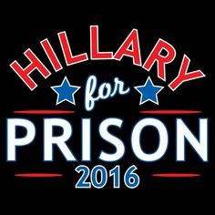 Hillary For Prison 2016 - Roadkill T-shirts