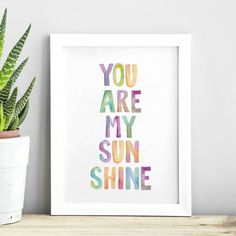 You Are My Sunshine http://www.notonthehighstreet.com/themotivatedtype/product/you-are-my-sunshine-watercolor-typography-print @notonthehighst #notonthehighstreet