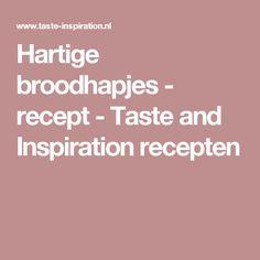 Hartige broodhapjes - recept - Taste and Inspiration recepten