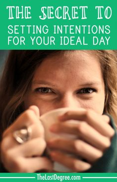 The Secret to Setting Intentions for your Ideal Day #LOA http://thelastdegree.com/setting-intentions/