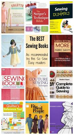 The Best Sewing Books as recommended by the So Sew Easy readers.  Lots of great reference and inspiration here. Easy Sewing Projects, Sewing Tutorials, Sewing Hacks, Sewing Patterns, Sewing Tips, Fashion Sewing, Sewing Rooms, Sewing Class, Sewing Techniques