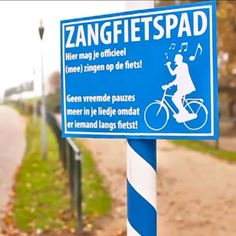 Like to sing and cycle? You can! A song cycle track was opened in Amsterdam, the Netherlands. No need to stop singing when a passerby looks at you strangely. This sign says so!