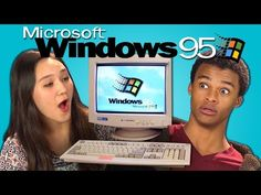 Watch teens react to using Windows 95 for the first time