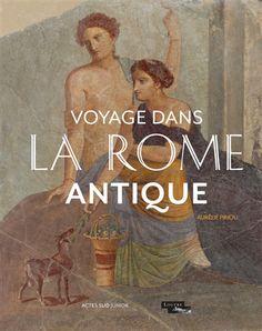 Voyage dans la Rome antique