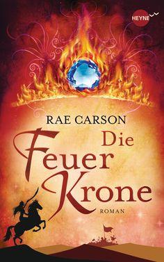 Die Feuerkrone von Rae Carson - Eine Heldin wie Prinzessin Elisa gibt es nur alle hundert Jahre