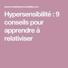 Hypersensibilité : 9 conseils pour apprendre à relativiser