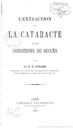 L'Extraction de la cataracte et ses conditions de succès, par le Dr C. Girard, Paris, 1879.