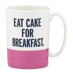 Eat Cake for Breakfast Mug by Kate Spade New York. This is going to be sitting on my desk every morning (very soon) $20