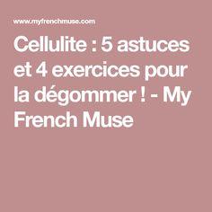 Cellulite : 5 astuces et 4 exercices pour la dégommer ! - My French Muse