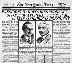 Headlines: President Harding Suddenly Dies - Calvin Coolidge Is President. Newspaper Headlines, Old Newspaper, Republican Presidents, Us Presidents, Warren Harding, Warren G, Calvin Coolidge, The Valiant, Fiction Novels