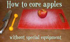 How to core apples without special equipment - I've always been curious how to do this!