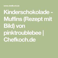 Kinderschokolade - Muffins (Rezept mit Bild) von pinktroublebee | Chefkoch.de
