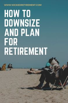 When planning to retire you need to consider a lot. Retirement should be fun and you should have the best time of your live. Here are some ways to downsize and plan for retirement. Retirement Strategies, Retirement Advice, Retirement Cards, Retirement Planning, Financial Planning, Retirement Savings, Party Planning, Retirement Decorations, Retirement Funny