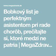 Bobkový list je perfektným asistentom pri rade chorôb, prečítajte si, ktoré medzi ne patria   MegaZdravie.sk