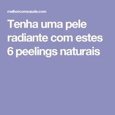 Tenha uma pele radiante com estes 6 peelings naturais