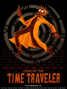 The Geek Zodiac: Year of the Time Traveler - ©2012 James F. Wright & Josh Eckert