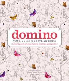 Domino: Your Guide to a Stylish Home (A new Domino book is coming out in November! Available for pre-order now!) #interiordesign