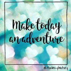 #adventure #today #quotes #thelazyfactory