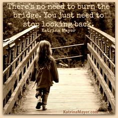 Stop looking back....yes its always good to look to the future than to look back ,cause the past will never uphold you