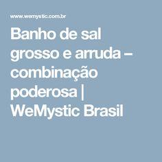 Banho de sal grosso e arruda – combinação poderosa   WeMystic Brasil