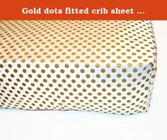 Gold dots fitted crib sheet gold nursery theme modern bedding baby shower gift. Gold dots on an off white background, this fitted crib sheet is absolutely perfect for any gold themed nursery. 100% cotton fitted crib sheet for a standard size crib/toddler mattress. Fabric is prewashed to prevent shrinking and the sheet has elastic all around for a perfect and snug fit. Handmade with love out of non smoking home. Message me with any questions. Thanks for looking :).