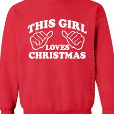 This Girl Loves Christmas Womens Unisex Sweatshirt Crewneck 50/50 funny gift S, M, L, XL, 2XL. $17.95, via Etsy.