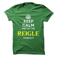 REIGLE - KEEP CALM AND LET THE REIGLE HANDLE IT - #tee quotes #green sweater. BUY NOW => https://www.sunfrog.com/Valentines/REIGLE--KEEP-CALM-AND-LET-THE-REIGLE-HANDLE-IT-53611611-Guys.html?68278