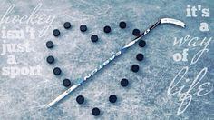Hockey, a way of life...