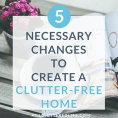 If you've struggled the last few years to keep your home tidy, don't give up yet! Learn these 5 essential changes you must make to create the clutter-free home you've been wanting. It's not impossible.Click through to learn new habits that will help you finally maintain (and enjoy!) a clutter-free home! #declutter #simple #clutterfree #homedecorideas