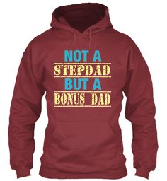 Not A Stepdad But A Bonus Dad Maroon T-father day gifts, fathers day, fathers day gift ideas, fathers day mug, 1st fathers day gifts, #fatherday, #father, #fathersday2017, Fathers Day Shirt, Happy Fathers Day, papa shirts, best papa shirts, #happyfathersday, #fatherday, #dad, #papa, #daddy, super dad t shirt,  best dad shirt, i love my dad shirt, american dad shirt, dad shirts, new dad shirts, step dad shirt, funny dad shirts, step dad shirt, #grandfather, #grandpa, #stepdad, #step, #baba,