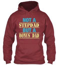 Not A Stepdad But A Bonus Dad Maroon T-father day gifts, fathers day, fathers day gift ideas, fathers day mug, 1st fathers day gifts, #fatherday, #father, #fathersday2017, Fathers Day Shirt, Happy Fathers Day, papa shirts, best papa shirts, #happyfathersday, #fatherday, #dad, #papa, #daddy, super dad t shirt, best dad shirt, i love my dad shirt, american dad shirt, dad shirts, new dad shirts, step dad shirt, funny dad shirts, step dad shirt, #grandfather, #grandpa, #stepdad, #step, #baba,