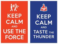 keep calm and use the force / keep calm and taste the thunder