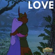 """Life is brief, but when it's gone, love goes on and on"" Robin Hood (1973)"